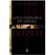 Colectionarul de istorie - Elizabeth Kostova