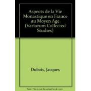 Aspects de la Vie Monastique en France au Moyen Age by Jacques DuBois