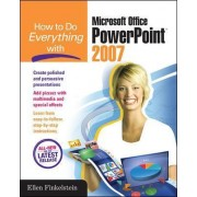 How to Do Everything with Microsoft Office PowerPoint 2007 by Ellen Finkelstein