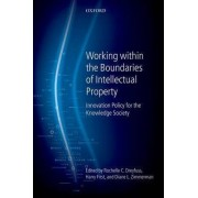 Working within the Boundaries of Intellectual Property by Rochelle Cooper Dreyfuss