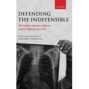 Defending the Indefensible by Jock McCulloch