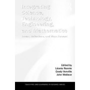 Integrating Science, Technology, Engineering, and Mathematics by Leonie Rennie