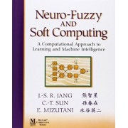 Neuro-fuzzy and Soft Computing by Jyh-Shing Roger Jang
