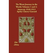 The Worst Journey in the World, Volumes 1 and 2 by Apsley Cherry-Garrard