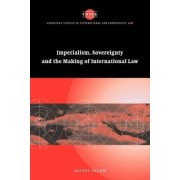 Imperialism, Sovereignty and the Making of International Law by Antony Anghie