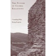 The Future of Global Relations by Terrence E. Paupp