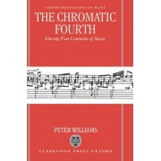 The Chromatic Fourth by Peter Williams Qc