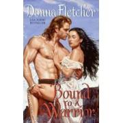Bound to a Warrior by Donna Fletcher