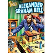 Alexander Graham Bell Graphic Biography by Saddleback Educational Publishing
