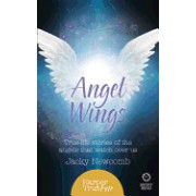 Angel Wings: True-Life Stories of the Angels That Watch Over Us (Harpertrue Fate a Short Read)