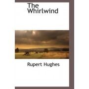 The Whirlwind by Rupert Hughes