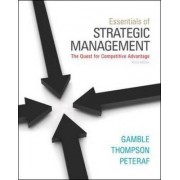 Essentials of Strategic Management: The Quest for Competitive Advantage by John E. Gamble