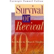 Survival or Revival by Carnegie Samuel Calian