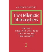 The Hellenistic Philosophers: Volume 2, Greek and Latin Texts with Notes and Bibliography by A. A. Long