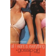 All I Want is Everything by Cecily von Ziegesar