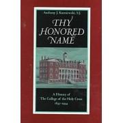 Thy Honoured Name by Anthony J. Kuzniewski