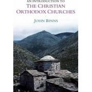 An Introduction to the Christian Orthodox Churches by John Binns