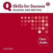 Q Skills for Success: Reading and Writing 5: Class CD by Marguerite Anne Snow