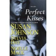 Perfect Kisses: WITH School for Scandal AND Mischief and the Marquess AND The Ruby Kiss by Susan Johnson