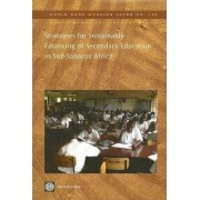 Strategies for Sustainable Financing of Secondary Education in Sub-Saharan Africa by Keith M. Lewin