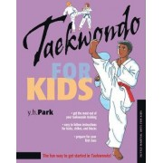 Taekwondo for Kids by Y.H. Park