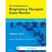 The Comprehensive Respiratory Therapist Exam Review by James R. Sills
