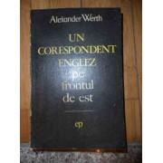 Un Corespondent Englez Pe Frontul De Est - Alexander Werth