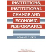 Institutions, Institutional Change and Economic Performance by Douglass C. North