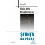 Stiinta ca pacat - Nicolae Mazilu Mircea Porumbreanu
