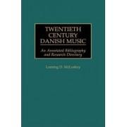 Twentieth Century Danish Music by Lansing D. McLoskey
