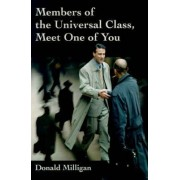 Members of the Universal Class, Meet One of You by Donald Milligan