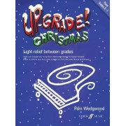 Up-Grade Christmas!: Grades 0-1 by Pam Wedgwood
