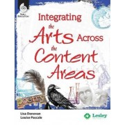 Integrating the Arts Across the Content Areas by Lisa Donovan