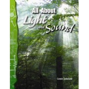All about Light and Sound by Connie Jankowski