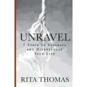 Unravel: 7 Steps to Separate and Disentangle Your Life