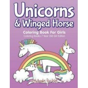Unicorns & Winged Horse Coloring Book for Girls - Coloring Books 7 Year Old Girl Editon by Activibooks For Kids