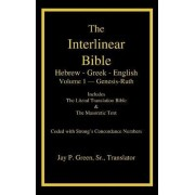 Interlinear Hebrew-Greek-English Bible with Strong's Numbers, Volume 1 of 3 Volumes by Jay Patrick Sr Green