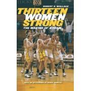 Thirteen Women Strong by Robert K. Wallace