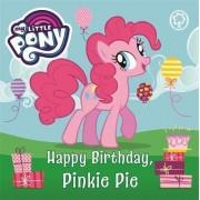 Happy Birthday, Pinkie Pie: Book 3 by My Little Pony