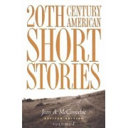 20th Century American Short Stories: Volume 1 by Jean A. McConochie