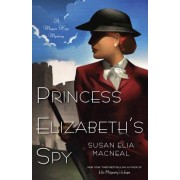 Princess Elizabeth's Spy by Susan Elia McNeal