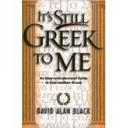 It's Still Greek to ME by David Alan Black