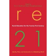 Rural Education for the Twenty-first Century by Kai A. Schafft