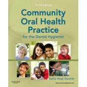 Community Oral Health Practice for the Dental Hygienist by Kathy Voigt Geurink