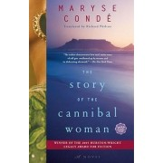 The Story Of the Cannibal Woman: A Novel by Maryse Conde