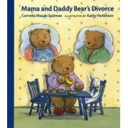 Mama and Daddy Bear's Divorce by Cornelia Maude Spelman