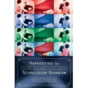 Harnessing the Technicolor Rainbow by Scott Higgins