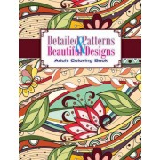 Detailed Patterns & Beautiful Designs Adult Coloring Book by Lilt Kids Coloring Books