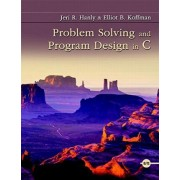 Problem Solving and Program Design in C by Jeri R Hanly