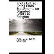Knots Untied by John Charles Ryle